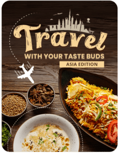 Travel with Your Taste Buds: Asia Edition