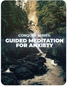 Conquer Series: Guided Meditation for Anxiety