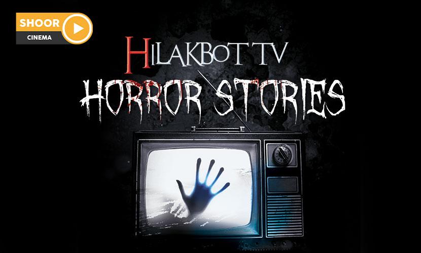 Hilakbot Horror Stories
