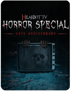 Hilakbot Horror Special: 99th Anniversary