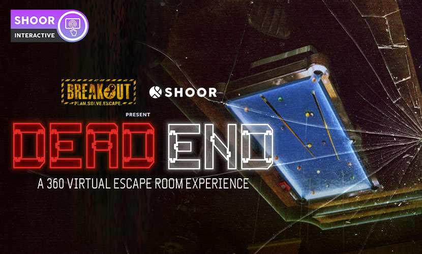 Breakout and SHOOR present Dead End: A 360 Virtual Escape Room Experience