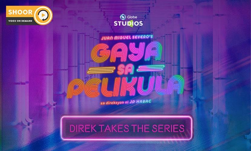 SHOOR's Gaya Sa Pelikula Direk Takes The Series