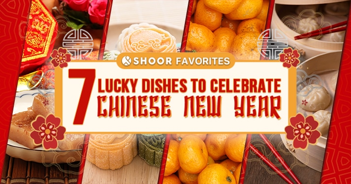 SHOOR Favorites: 7 Lucky Dishes to Celebrate Chinese New Year