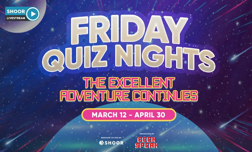 Friday Quiz Nights The Excellent Adventure Continues