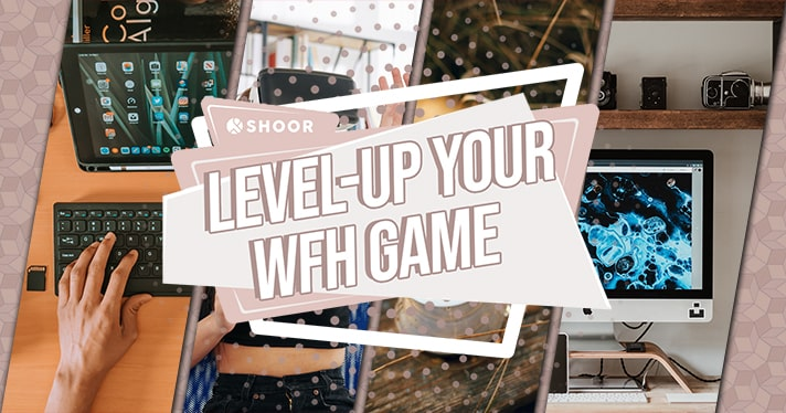 Level up your workspace and wfh game with tools and tips