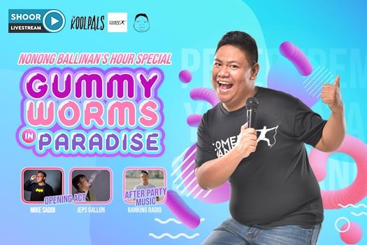 Gummy Worms in Paradise: Nonong Ballinan's Hour Special