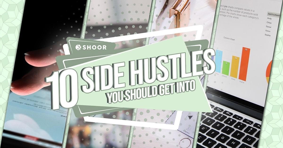 10 Side Hustles You Should Get Into
