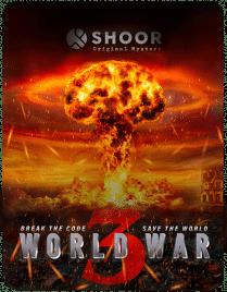 SHOOR Original Mystery: World War 3 (COMING SOON)