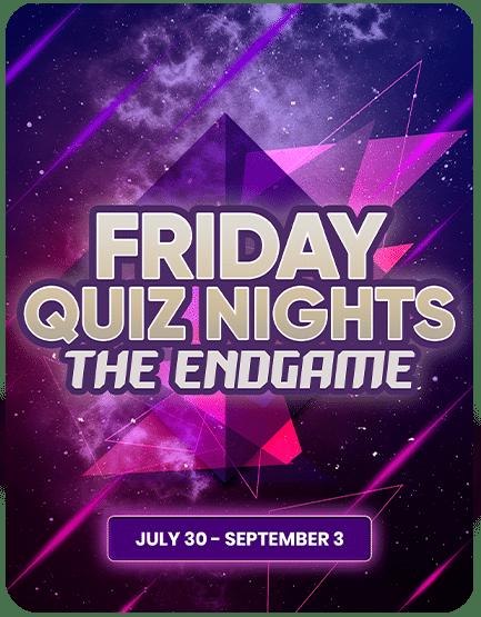 Friday Quiz Nights: The Endgame